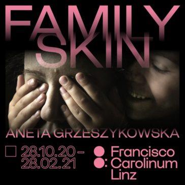 Aneta Grzeszykowska, Family Skin, Francisco Carolinum Linz