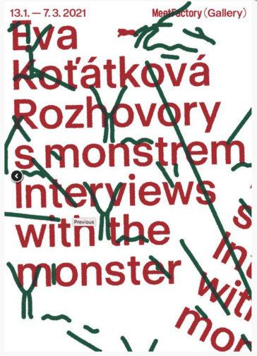 Eva Kot'átková, Interviews with the Monster, Meetfactory Prague, 2021