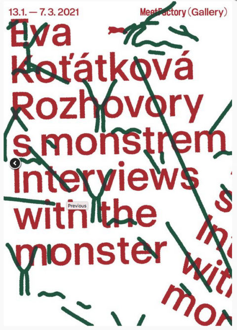 Eva Kot'átková, Interviews with the Monster, Meetfactory Prague, 2021